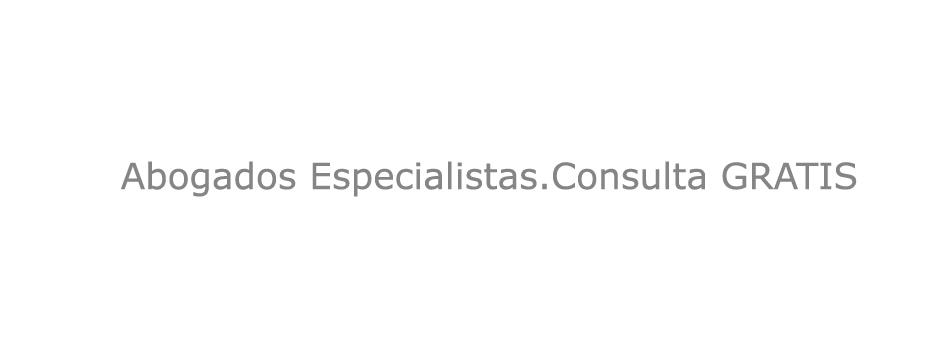 Abogados Especialistas, consulta gratis